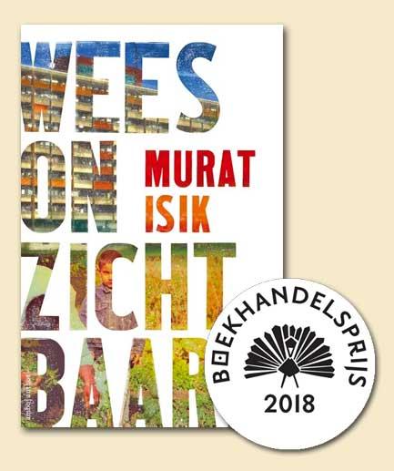 Murat Isik wint met 'Wees onzichtbaar' de Nederlandse Boekhandelsprijs 2018