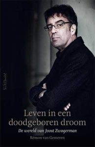 'Leven in een doodgeboren droom' - De wereld van Joost Zwagerman