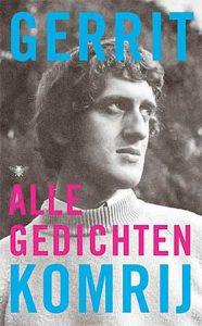 'Alle gedichten' van Gerrit Komrij - een nieuwe editie 50 jaar na zijn debuut