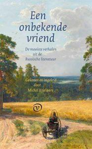 'Een onbekende vriend' - De mooiste verhalen uit 65 jaar Russische Bibliotheek