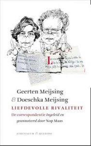 'Liefdevolle rivaliteit' - de correspondentie tussen Doeschka Meijsing en Geerten Meijsing