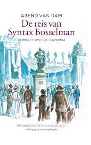 Thea Beckmanprijs 2018 voor Arend van Dam met 'De reis van Syntax Bosselman'