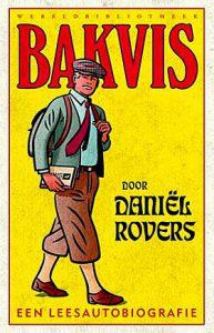 'Bakvis' - een leesautobiografie van Daniël Rovers