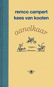 'Aanelkaar' - briefwisseling tussen Remco Campert en Kees van Kooten