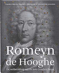 Romeyn de Hooghe - de verbeelding van de late Gouden Eeuw