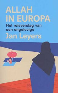 Jan Leyers wint de E. du Perronprijs 2018 met 'Allah in Europa'