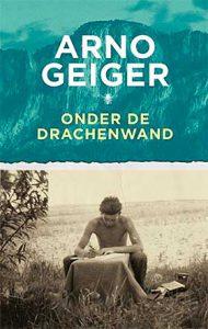 'Onder de Drachenwand' van Arno Geiger wint Europese Literatuurprijs 2019