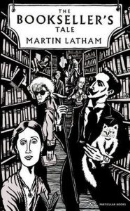 Martin Latham : 'The Bookseller's Tale'