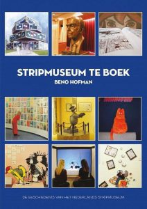 Beno Hofman beschrijft de geschiedenis van het Nederlands Stripmuseum in Groningen