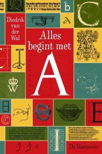 'Alles begint met A' - Diedrik van der Wal schetst 27 letterportretten