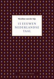 Taalboekenprijs 2020 voor '15 eeuwen Nederlandse taal' van Nicoline van der Sijs