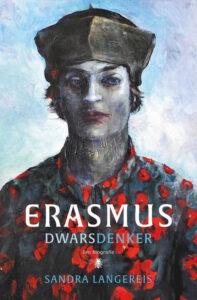 'Erasmus' - Sandra Langereis schrijft nieuwe biografie over deze 'dwarsdenker'