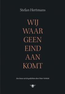 'Wij waar geen eind aan komt' - gedichten van Stefan Hertmans